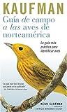 img - for Guia de Campo Kaufman: a las Aves Norteamericanas (Kaufman Field Guides) (Spanish Edition) book / textbook / text book