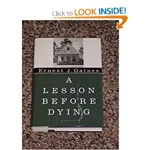 an analysis of the novel a lesson before dying by ernest j gaines A lesson before dying (oprah's book club) [ernest j gaines] on amazoncom free shipping on qualifying offers from the author of a gathering of old men and the autobiography of miss jane pittman comes a deep and compassionate novel.