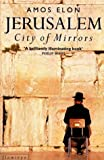 Jerusalem: City of Mirrors (0006375316) by Elon, Amos