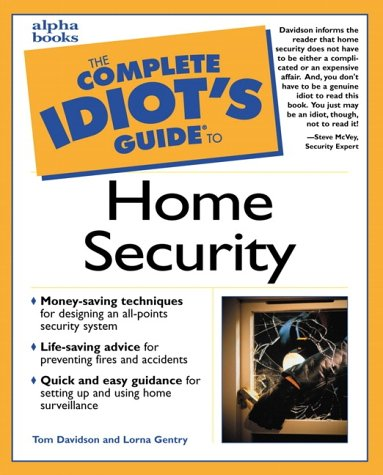 The Complete Idiot's Guide to Home Security, Lorna Gentry Tom Davidson