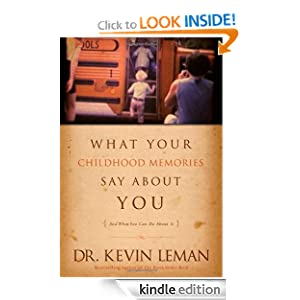 FREE KINDLE BOOK: What Your Childhood Memories Say about You . . . and What You Can Do about It