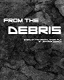 img - for [ From the Debris BY DiMarco, Jennifer ( Author ) ] { Paperback } 2014 book / textbook / text book