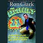 The Excellent 11: Qualities Teachers and Parents Use to Motivate, Inspire, and Educate Children | Ron Clark