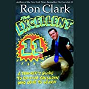 The Excellent 11: Qualities Teachers and Parents Use to Motivate, Inspire, and Educate Children | [Ron Clark]
