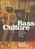 Lloyd Bradley Bass Culture: When Reggae Was King