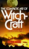 The Complete Art of Witchcraft: Penetrating the Secrets of White Magic (0451164210) by Leek, Sybil