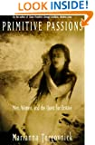 Primitive Passions: Men, Women, and the Quest for Ecstasy