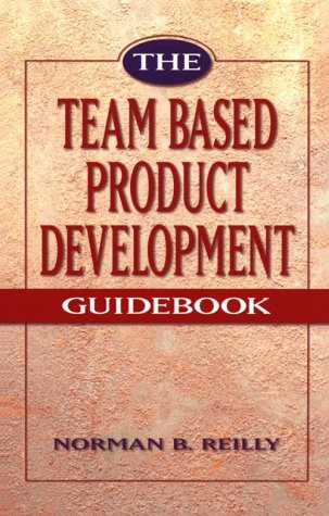 The Team Based Product Development Guidebook