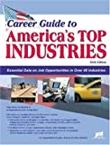 Career Guide to America's Top Industries: Essential Data on Job Opportunities in Over 40 Industries