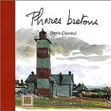 echange, troc Denis Clavreul - Phares bretons