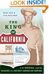 The King Of California: J.G. Boswell...