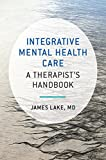 img - for Integrative Mental Health Care: A Therapist's Handbook (Norton Professional Books (Hardcover)) book / textbook / text book