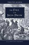 img - for The Fall of the Iron Prow by Timothy Kearns (2011-05-01) book / textbook / text book