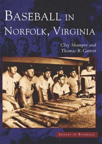 Baseball in Norfolk, Virginia (Images of Baseball)