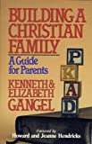 img - for Building a Christian Family: A Guide for Parents book / textbook / text book