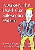 Awaken the Used Car Salesman Within