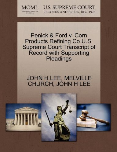 Penick & Ford v. Corn Products Refining Co U.S. Supreme Court Transcript of Record with Supporting Pleadings