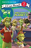 Planet 51: Welcome to Planet 51 (I Can Read Book 2) (006184411X) by Herman, Gail