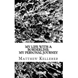 My Life with a Borderline: My Personal Journeyby Matthew Kelleher
