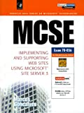 Mcse: Implementing Supporting Websites Using Microsoft Site Server 3 (Prentice Hall Ptr Mcse Certification Series)
