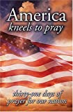 img - for America Kneels to Pray book / textbook / text book