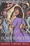 img - for Only Twice I've Wished for Heaven book / textbook / text book