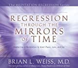 Regression Through The Mirrors of Time (Meditation Regression) - buy past-life-regression-books-dtl- online