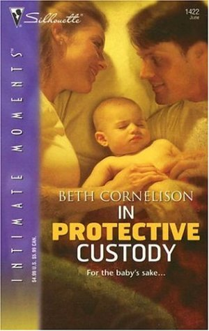 In Protective Custody (Silhouette Intimate Moments), Beth Cornelison