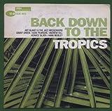 echange, troc Compilation, Dexter Gordon - Blue Note Explosion Series : Back Down To The Tropics