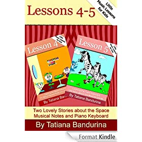 Little Music Lessons for Kids: Lessons 4-5 - Two Lovely Stories about the Space Musical Notes and Piano Keyboard (English Edition)