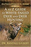 A to Z Guide to White-Tailed Deer and Deer Hunting (Outdoorsman Edge)