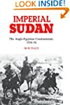 Imperial Sudan: The Anglo-Egyptian Co...