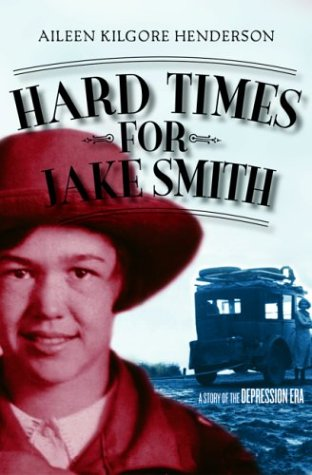 Hard Times for Jake Smith: A Story of the Depression Era (Historical Fiction for Young Readers)