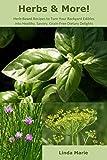 Herbs & More!: Backyard Edibles