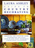 Laura Ashley Guide to Country Decorating (0786880864) by Mack, Lorrie