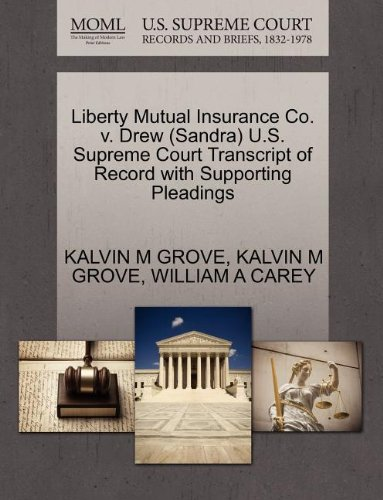 liberty-mutual-insurance-co-v-drew-sandra-us-supreme-court-transcript-of-record-with-supporting-plea