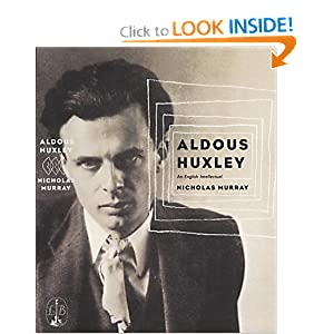 Amazon.com: Aldous Huxley (9780316854924): Nicholas Murray: Books
