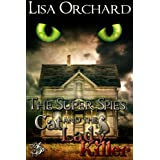 The Super Spies and the Cat Lady Killer ~ Lisa Orchard