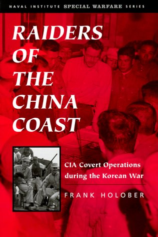Raiders of the China Coast: CIA Covert Operations During the Korean War   (Civil War in the West)
