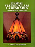 cover of Floral Stained Glass Lampshades: 46 Full Size Patterns