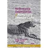 Performance Optimization of Numerically Intensive Codes (Software, Environments and Tools) ~ S. Goedecker