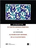 La Collection du Centre Georges Pompidou: un parcours au Musée d'art moderne de la ville de Paris (French Edition) (2858509891) by Centre national d'art et de culture Georges-Pompi