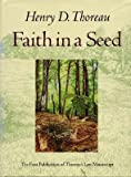 FAITH IN A SEED: The Dispersion of Seeds and Other Later Natural History Writings.