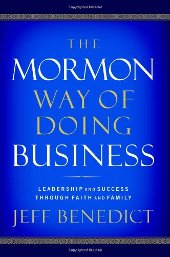 The Mormon Way Of Doing Business: Leadership And Success Through Faith And Family back-78451