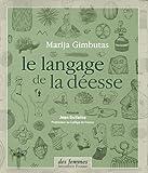 Le langage de la déesse (French Edition) (2721005375) by Marija Gimbutas
