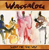 Wassalou Show Me the Way