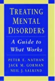 img - for Treating Mental Disorders: A Guide to What Works book / textbook / text book