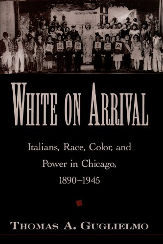White on Arrival: Italians, Race, Color, and Power in...