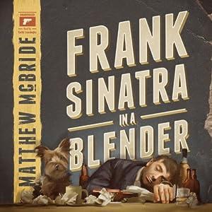 Frank Sinatra in a Blender | [Matthew McBride]