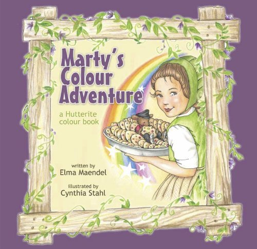 Marty's Colour Adventure: a Hutterite colour book